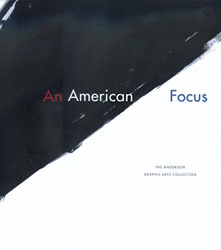 An American Focus: The Anderson Graphic Arts Collection