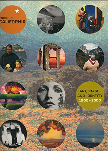 9780520227644: Made in California: Art, Image, and Identity, 1900-2000