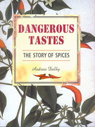 9780520227897: Dangerous Tastes: The Story of Spices (California Studies in Food and Culture)