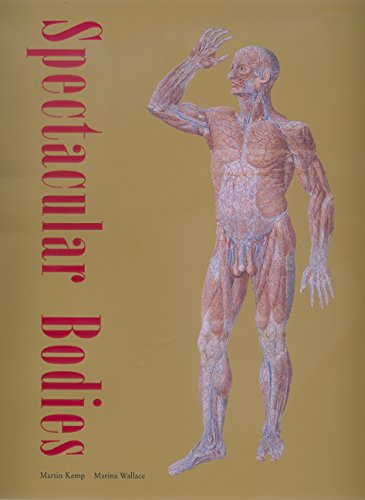 9780520227927: Spectacular Bodies: the Art and Science Of the Human Body