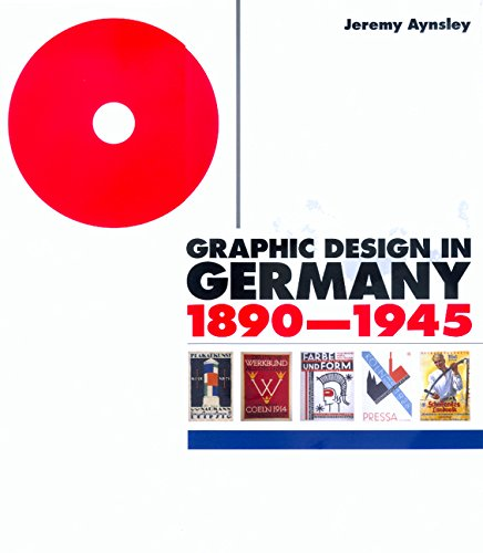 9780520227965: Graphic Design in Germany: 1890-1945 (Weimar and Now: German Cultural Criticism)