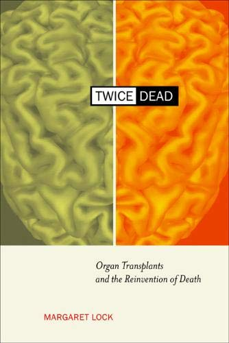 9780520228146: Twice Dead: Organ Transplants and the Reinvention of Death (California Series in Public Anthropology, Vol. 1)