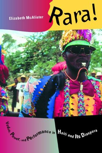 Rara! Vodou, Power, and Performance in Haiti and Its Diaspora