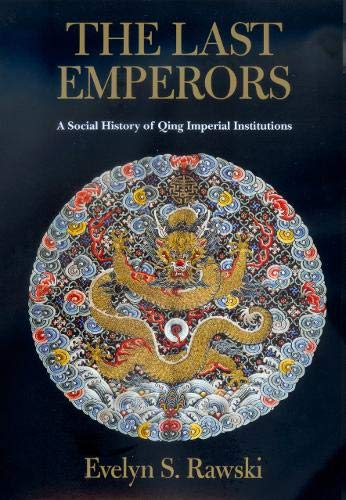 THE LAST EMPERORS. a social history of Qing Imperial institutions.