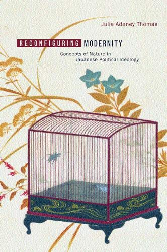 9780520228542: Reconfiguring Modernity: Concepts of Nature in Japanese Political Ideology