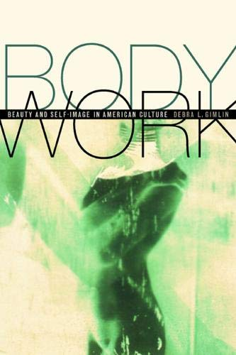 9780520228566: Body Work: Beauty and Self-Image in American Culture