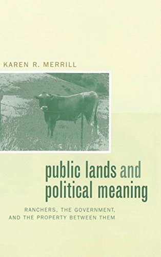 Public Lands and Political Meaning: Ranchers, the Government and the Property Between Them (...