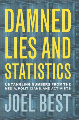 9780520228658: Damned Lies and Statistics: Untangling Numbers from the Media, Politicians, and Activists