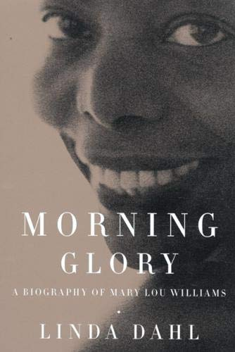 Morning Glory. A biography of Mary Lou Williams