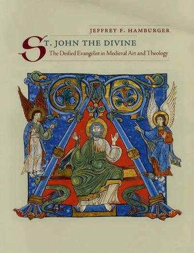 9780520228771: St. John the Divine: The Deified Evangelist in Medieval Art and Theology