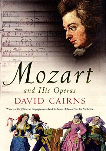 Mozart and His Operas (0520228987) by Cairns, David; Bradbury, Sue