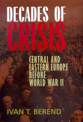 9780520229013: Decades of Crisis: Central and Eastern Europe before World War II