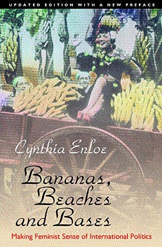 9780520229129: Bananas, Beaches and Bases: Making Feminist Sense of International Politics
