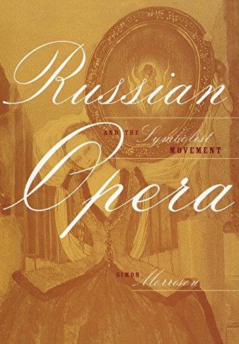 9780520229433: Russian Opera and the Symbolist Movement (California Studies in 20th-Century Music)