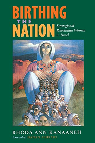 9780520229440: Birthing the Nation: Strategies of Palestinian Women in Isræl (California Series in Public Anthropology)