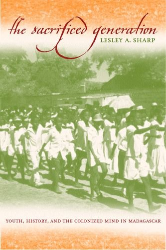 9780520229501: The Sacrificed Generation: Youth, History, and the Colonized Mind in Madagascar