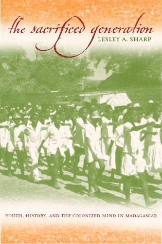 9780520229518: The Sacrificed Generation: Youth, History, and the Colonized Mind in Madagascar