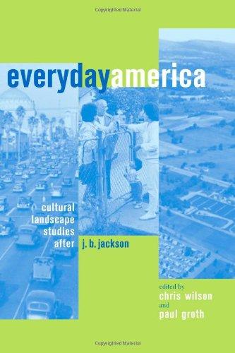 9780520229600: Everyday America: Cultural Landscape Studies after J. B. Jackson