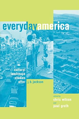 9780520229617: Everyday America: Cultural Landscape Studies after J. B. Jackson