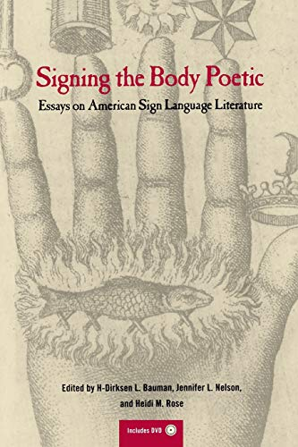 9780520229761: Signing the Body Poetic: Essays on American Sign Language Literature