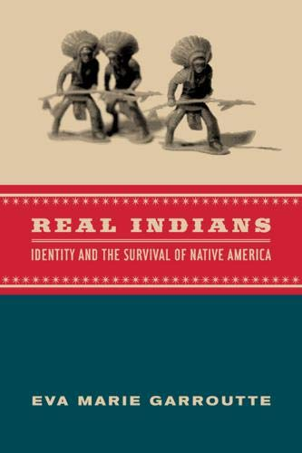 Real Indians: Identity and the Survival of