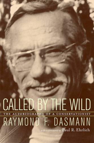 9780520229785: Called by the Wild: The Autobiography of a Conservationist