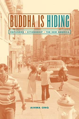 9780520229983: Buddha Is Hiding: Refugees, Citizenship, the New America (California Series in Public Anthropology)