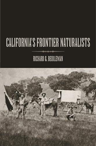 California's Frontier Naturalists: Beidleman, Richard G.