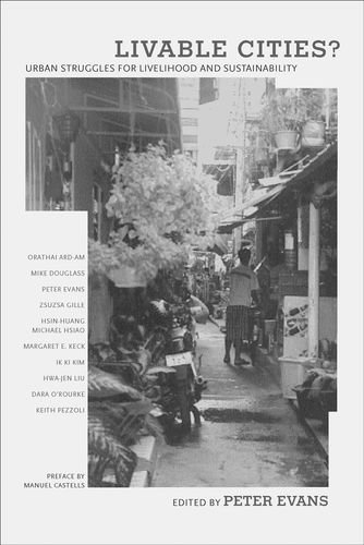 Livable Cities? Urban Struggles for Livelihood and Sustainability: Evans, Peter (ed.)