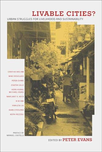 Livable Cities? : Urban Struggles for Livelihood: Peter Evans