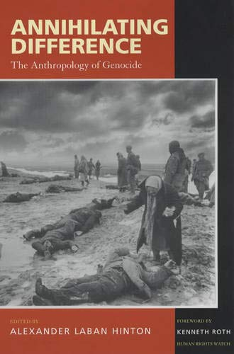 9780520230293: Annihilating Difference: The Anthropology of Genocide