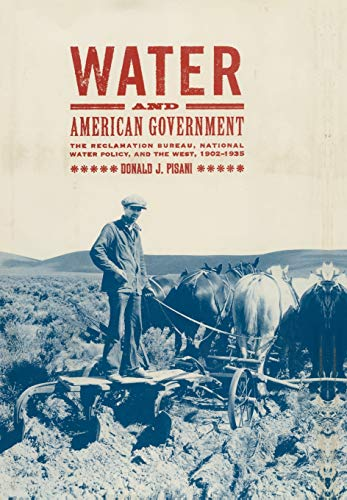 9780520230309: Water and American Government: The Reclamation Bureau, National Water Policy, and the West, 1902-1935