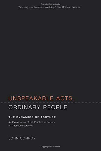 9780520230392: Unspeakable Acts, Ordinary People: The Dynamics of Torture