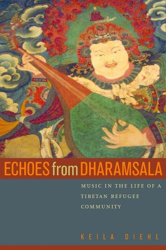 9780520230439: Echoes from Dharamsala: Music in the Life of a Tibetan Refugee Community