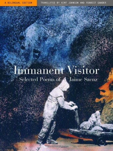 9780520230477: Immanent Visitor: Selected Poems of Jaime Saenz, A Bilingual Edition