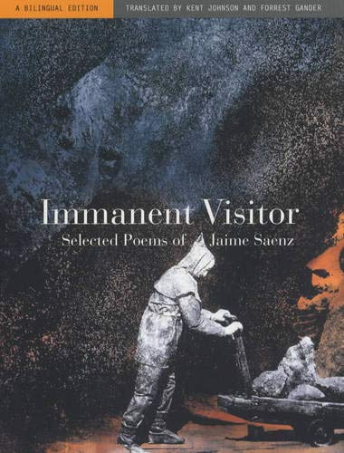 9780520230484: Immanent Visitor: Selected Poems of Jaime Saenz, A Bilingual Edition