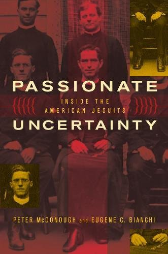 Passionate Uncertainty. Inside the American Jesuits.