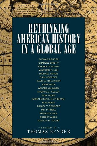 9780520230576: Rethinking American History in a Global Age