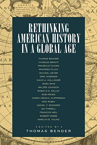 9780520230583: Rethinking American History in a Global Age