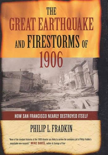 9780520230606: The Great Earthquake and Firestorms of 1906: How San Francisco Nearly Destroyed Itself