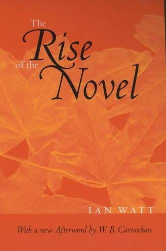 9780520230699: The Rise of the Novel: Studies in Defoe, Richardson and Fielding