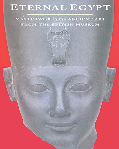 9780520230828: Eternal Egypt: Masterworks of Ancient Art from the British Museum