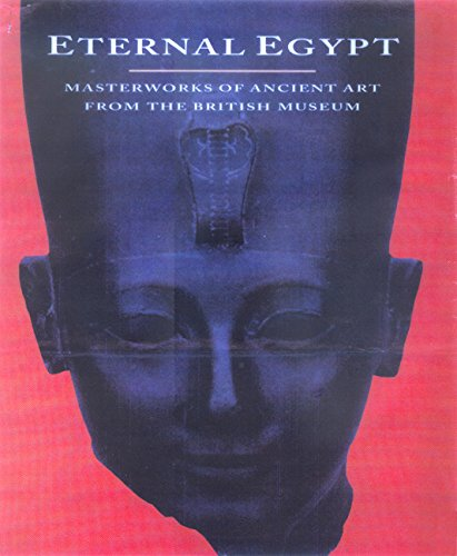 9780520230866: Eternal Egypt: Masterworks of Ancient Art from the British Museum