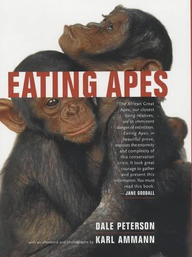 Eating Apes (California Studies in Food and Culture) (0520230906) by Peterson, Dale