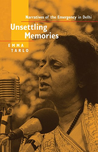 Unsettling Memories: Narratives of the Emergency in Delhi: Tarlo, Emma
