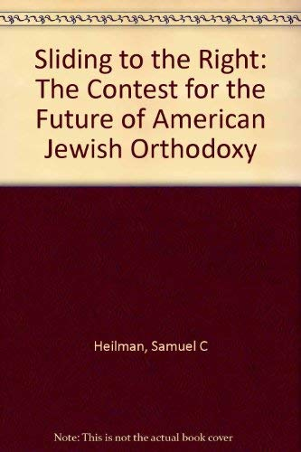 9780520231368: Sliding to the Right: The Contest for the Future of American Jewish Orthodoxy