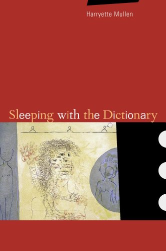 Sleeping with the Dictionary (New California Poetry): Mullen, Harryette