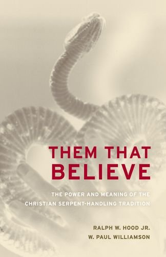 9780520231474: Them That Believe: The Power and Meaning of the Christian Serpent-Handling Tradition