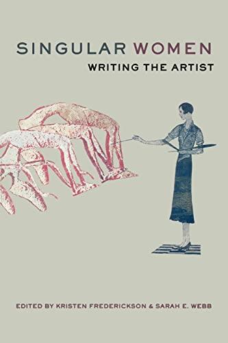 9780520231658: Singular Women: Writing the Artist