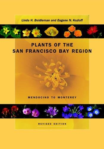 9780520231733: Plants of the San Francisco Bay Region: Mendocino to Monterey, Revised Edition